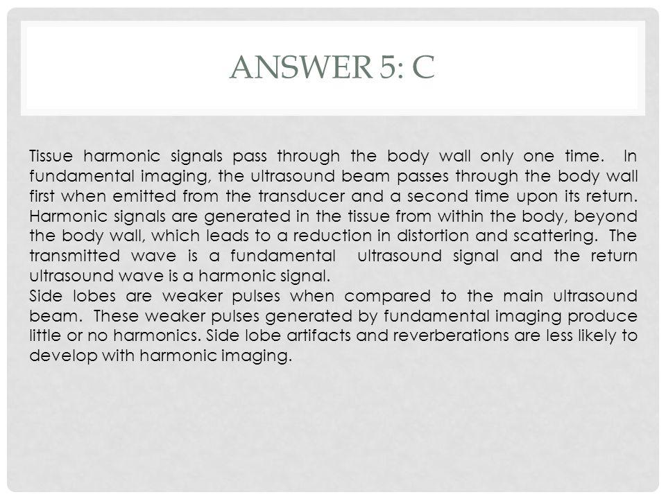 Answer 5: c