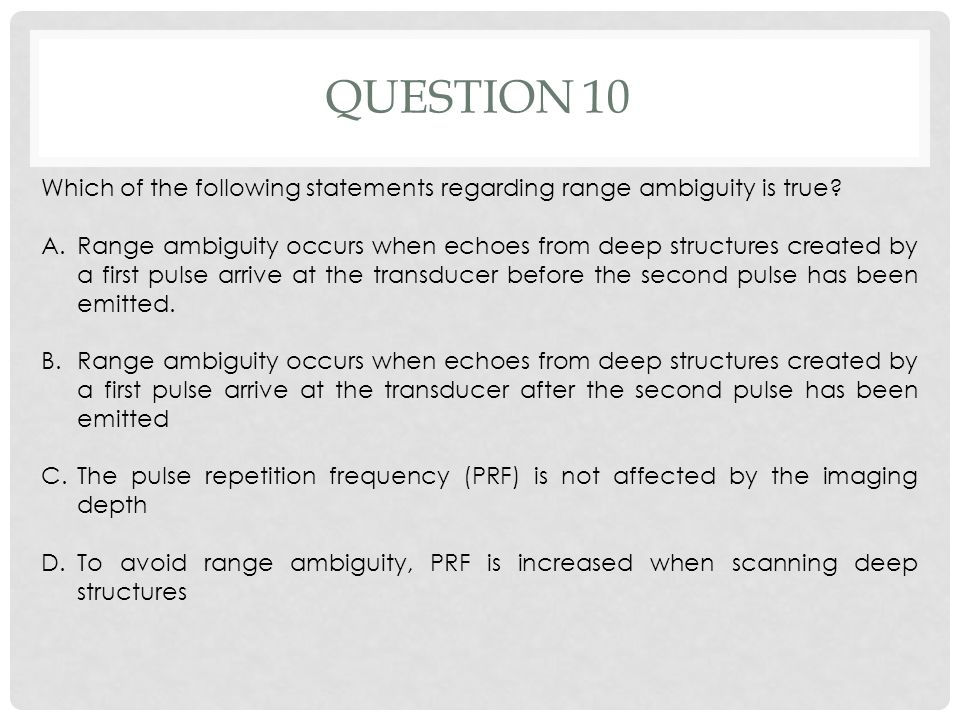Question 10 Which of the following statements regarding range ambiguity is true
