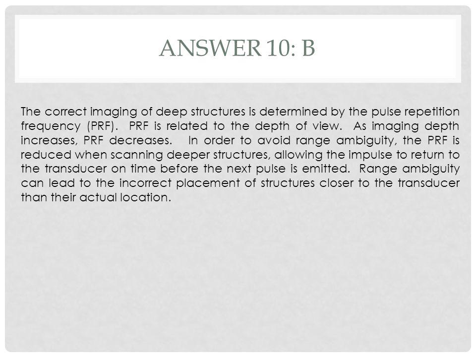 Answer 10: b