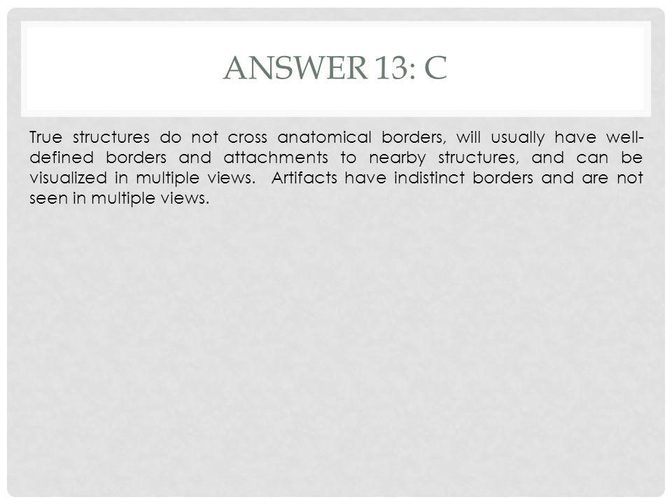 Answer 13: c