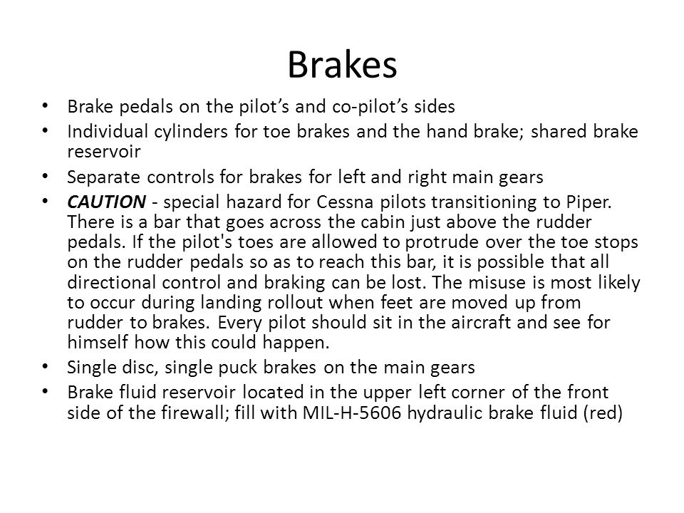 Brakes Brake pedals on the pilot's and co-pilot's sides