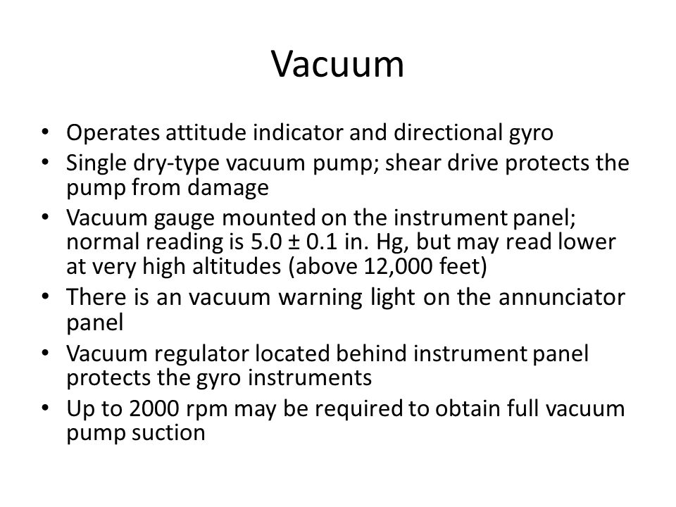 Vacuum There is an vacuum warning light on the annunciator panel