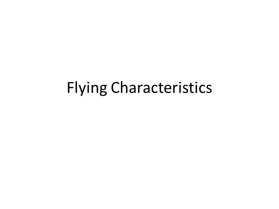 Flying Characteristics