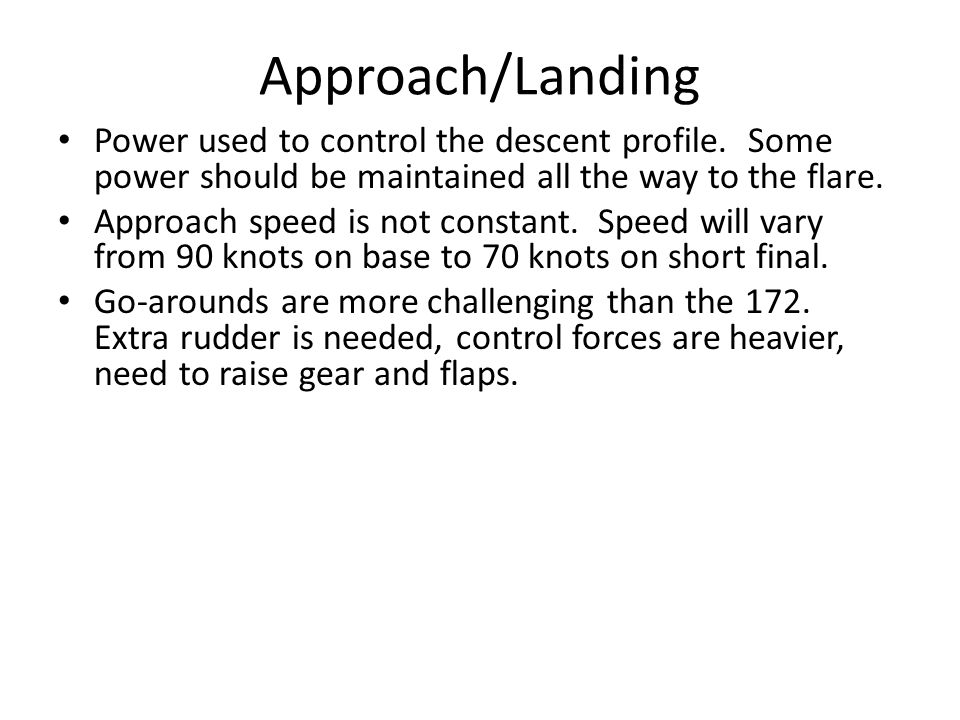 Approach/Landing Power used to control the descent profile. Some power should be maintained all the way to the flare.