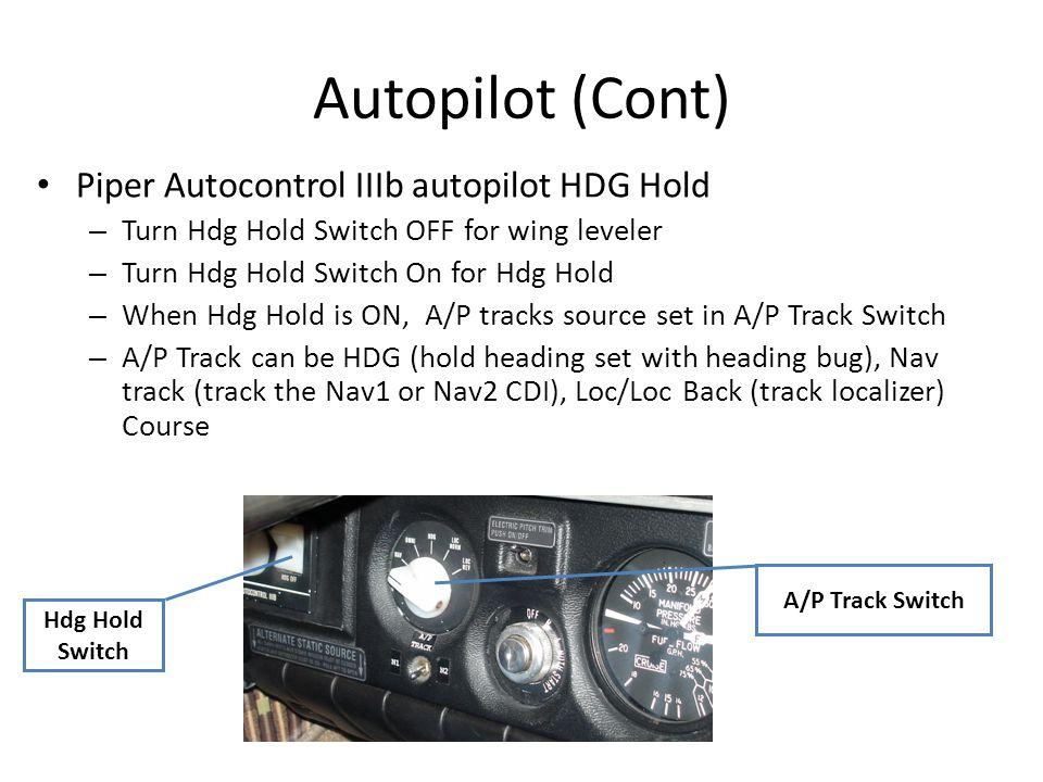 Autopilot (Cont) Piper Autocontrol IIIb autopilot HDG Hold