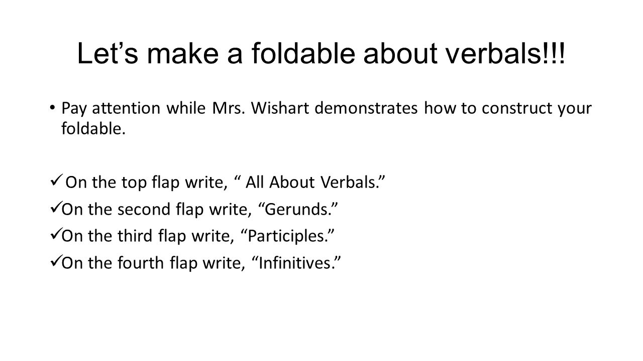 Let's make a foldable about verbals!!!