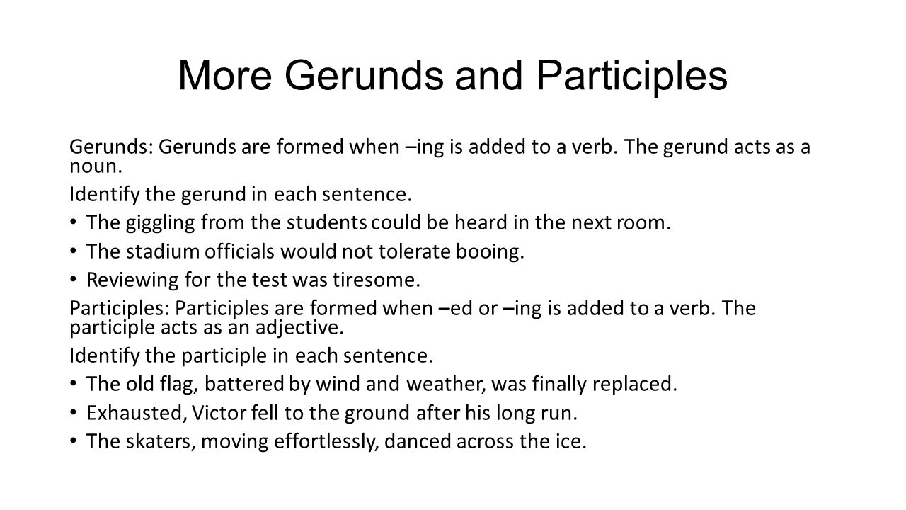 More Gerunds and Participles