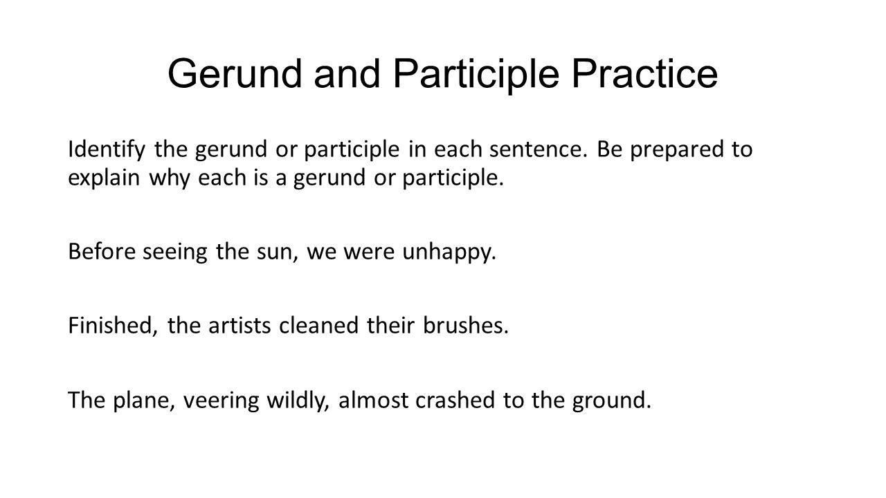 Gerund and Participle Practice