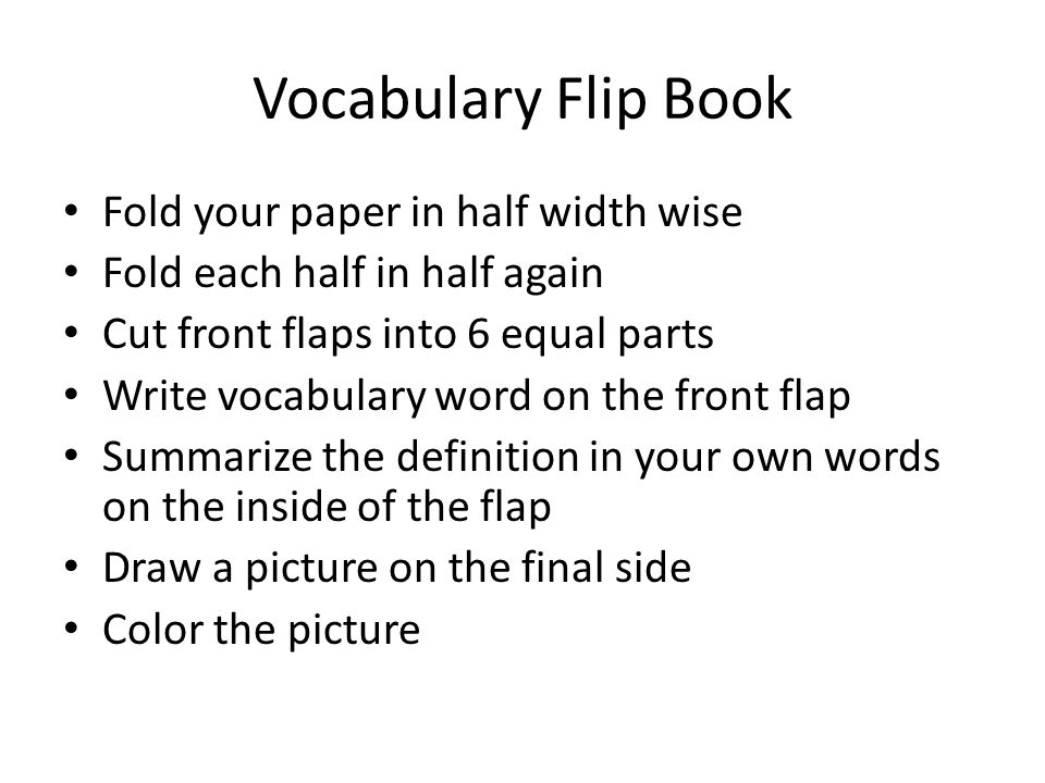 Vocabulary Flip Book Fold your paper in half width wise