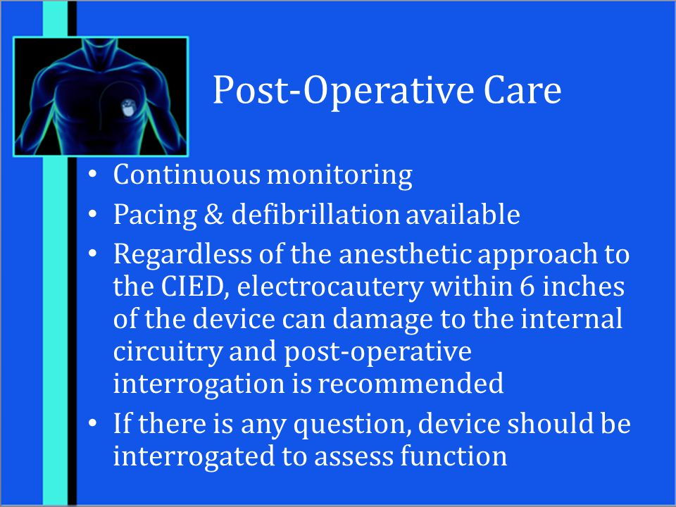 Post-Operative Care Continuous monitoring