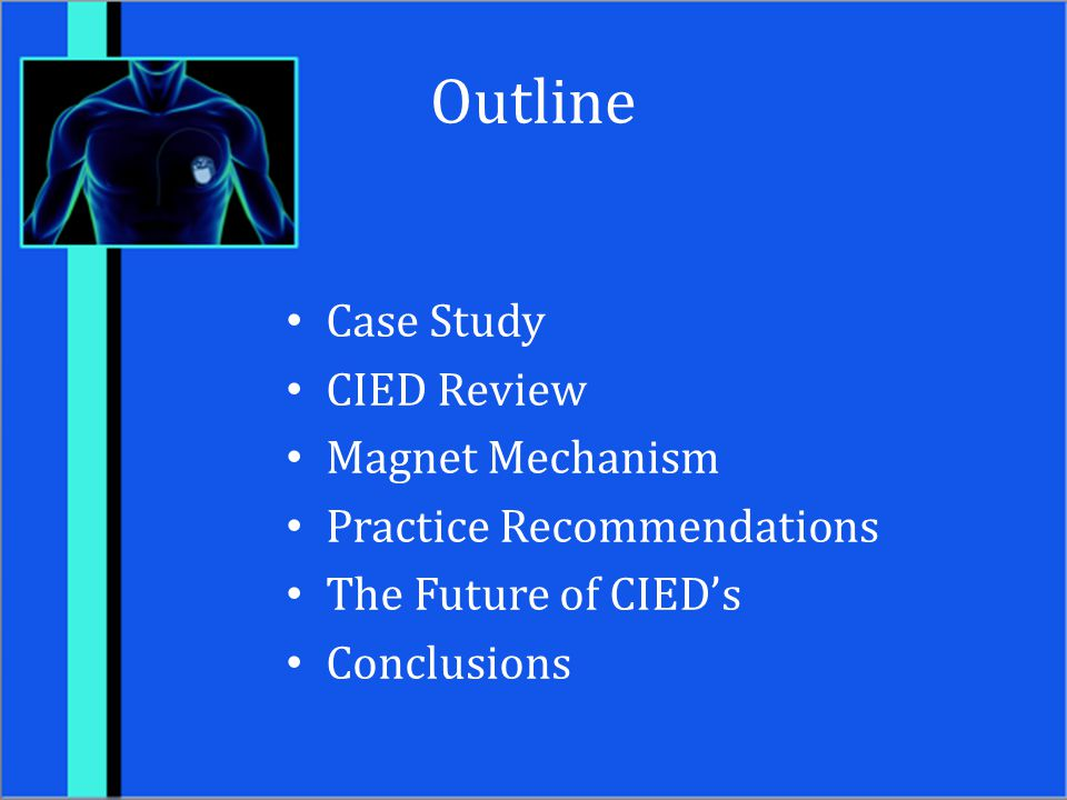 Outline Case Study CIED Review Magnet Mechanism