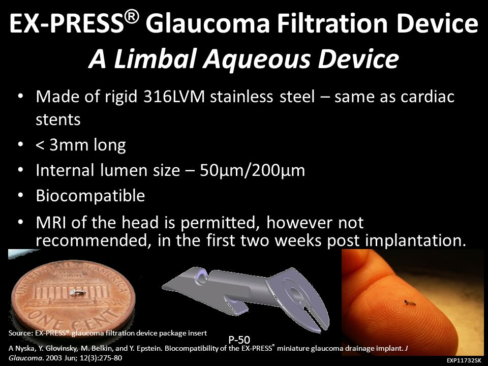EX-PRESS® Glaucoma Filtration Device A Limbal Aqueous Device