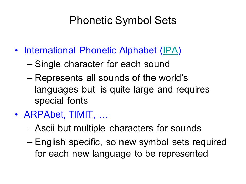Phonetic Symbol Sets International Phonetic Alphabet (IPA)