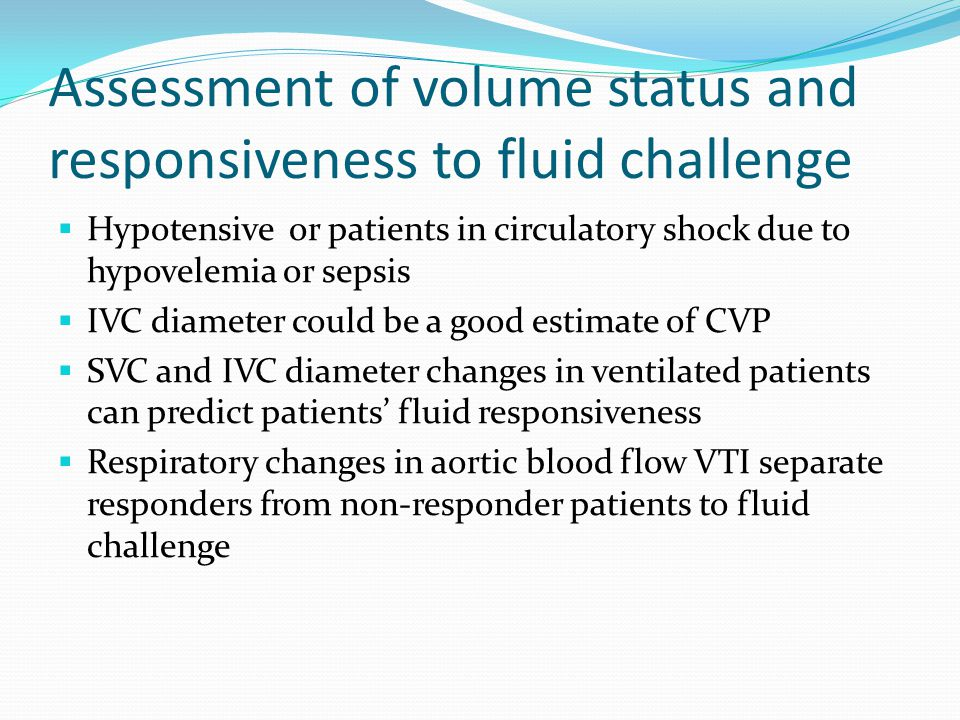 Assessment of volume status and responsiveness to fluid challenge
