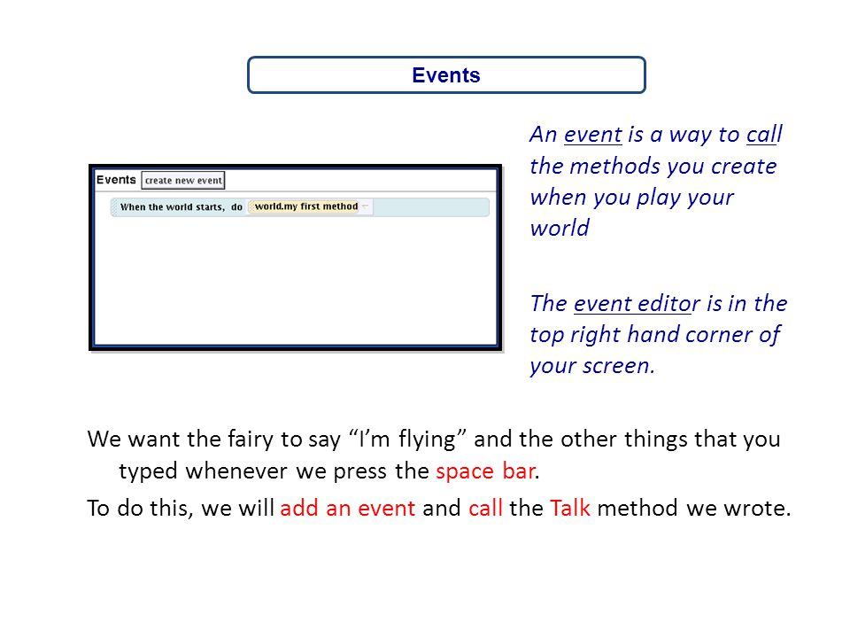 To do this, we will add an event and call the Talk method we wrote.