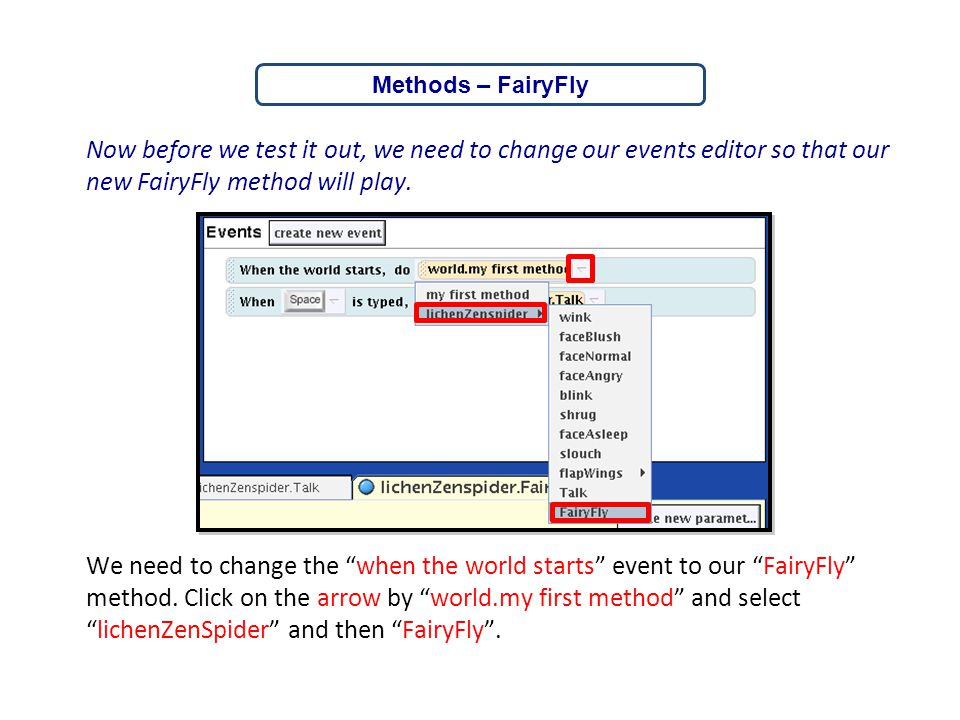 Methods – FairyFly Now before we test it out, we need to change our events editor so that our new FairyFly method will play.