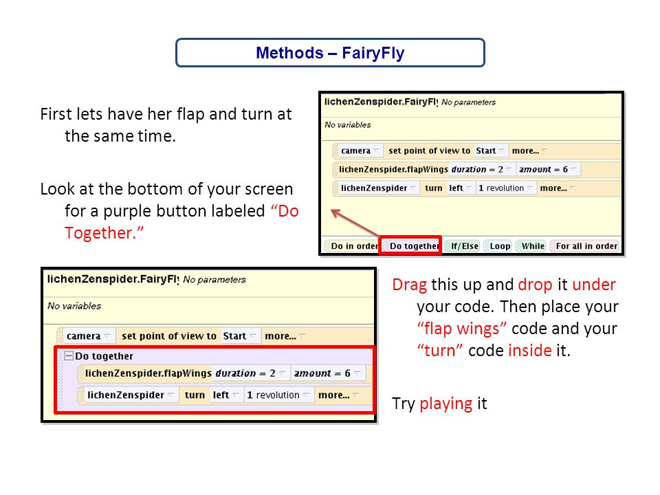 Methods – FairyFly First lets have her flap and turn at the same time. Look at the bottom of your screen for a purple button labeled Do Together.