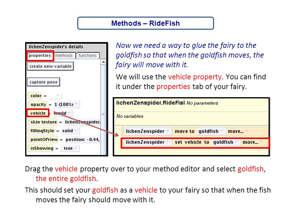 Methods – RideFish Now we need a way to glue the fairy to the goldfish so that when the goldfish moves, the fairy will move with it.