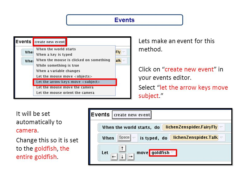 Events Lets make an event for this method. Click on create new event in your events editor. Select let the arrow keys move subject.