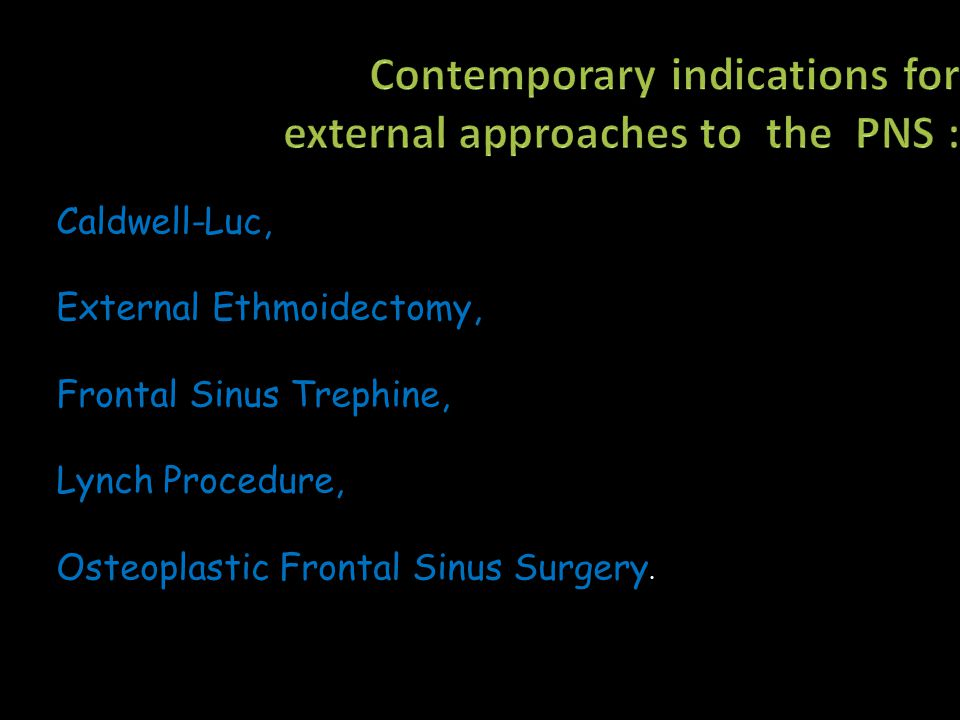 Contemporary indications for external approaches to the PNS :