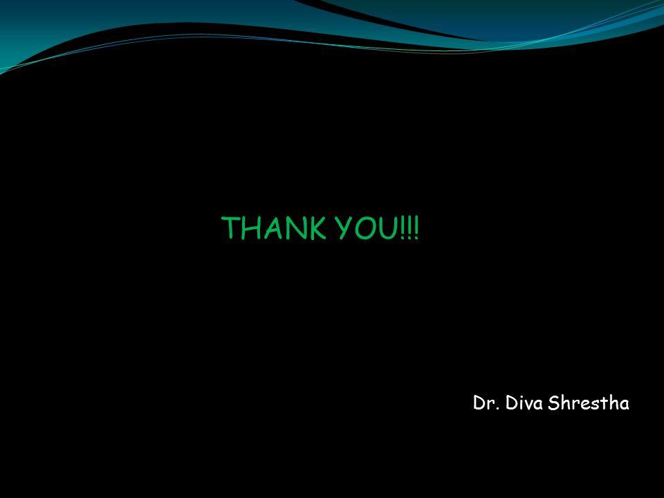 THANK YOU!!! Dr. Diva Shrestha