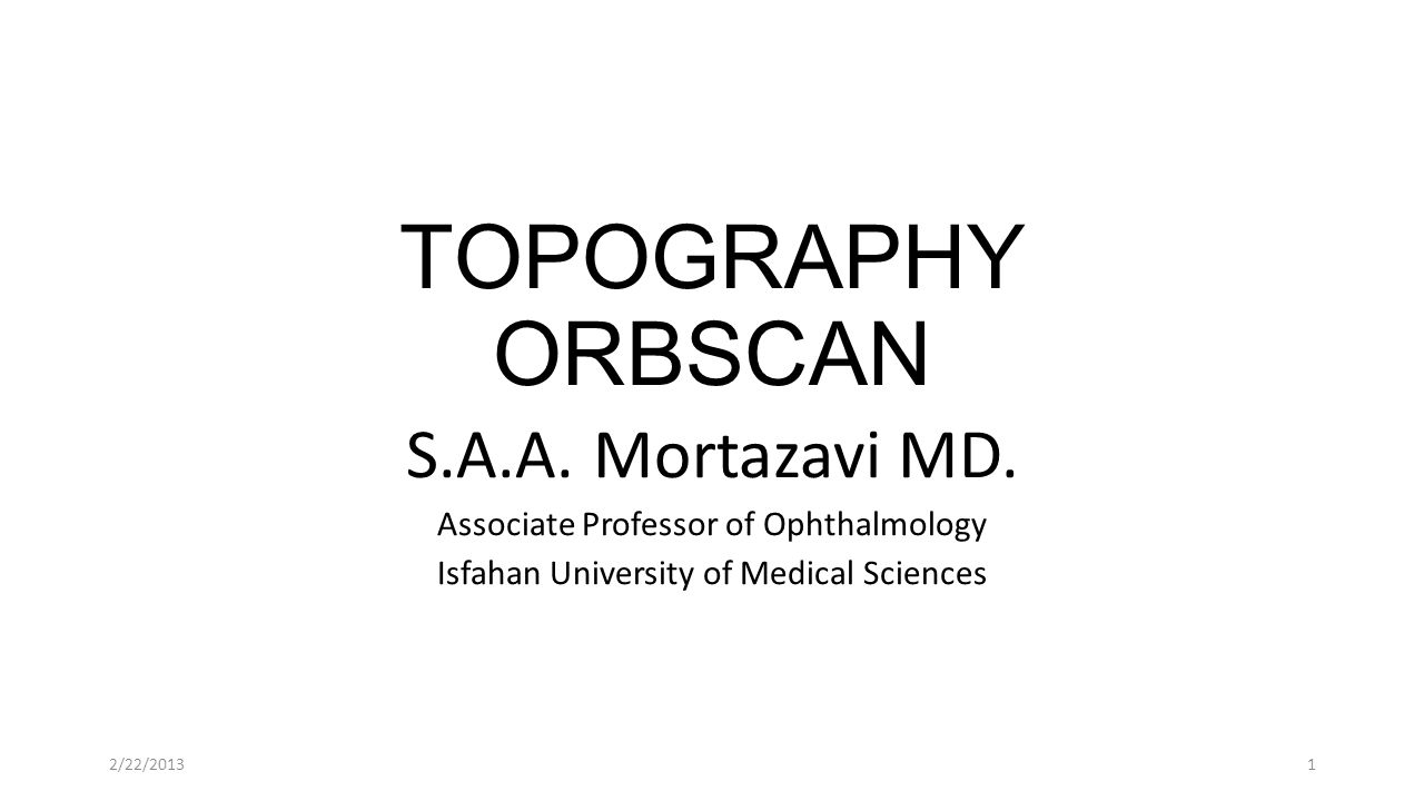 TOPOGRAPHY ORBSCAN S.A.A. Mortazavi MD.