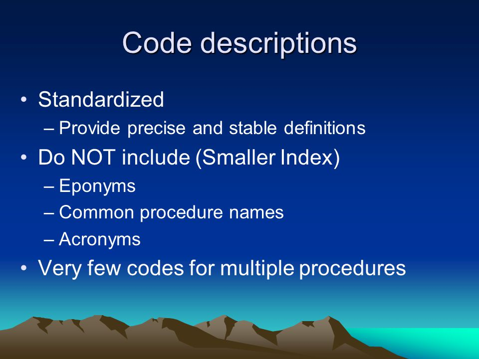 Code descriptions Standardized Do NOT include (Smaller Index)