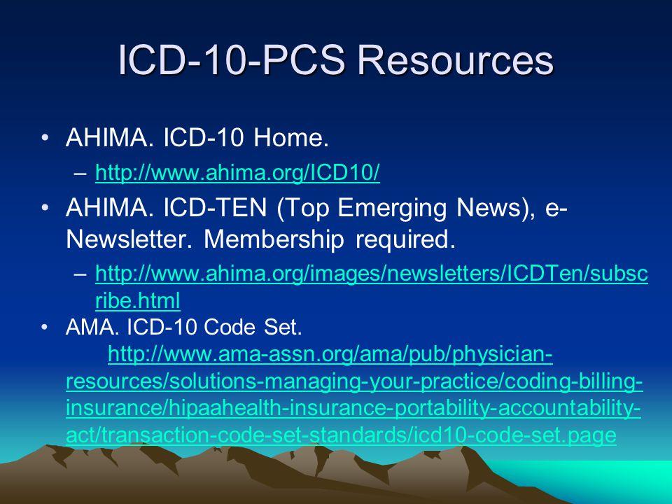 ICD-10-PCS Resources AHIMA. ICD-10 Home.
