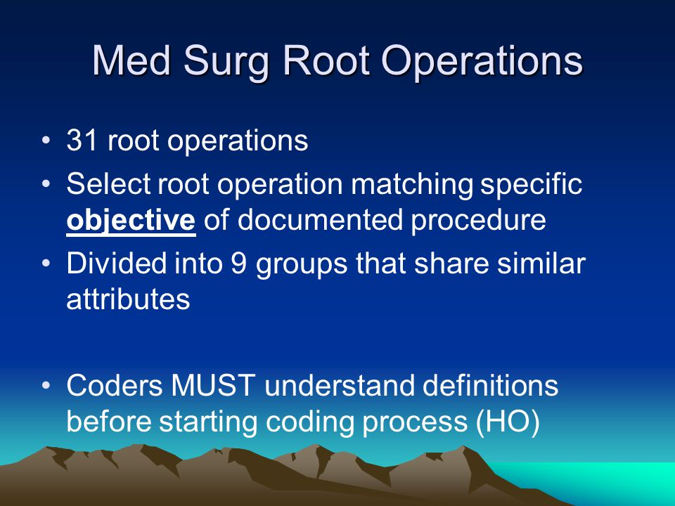 Med Surg Root Operations