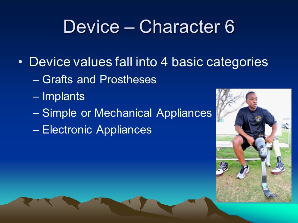 Device – Character 6 Device values fall into 4 basic categories