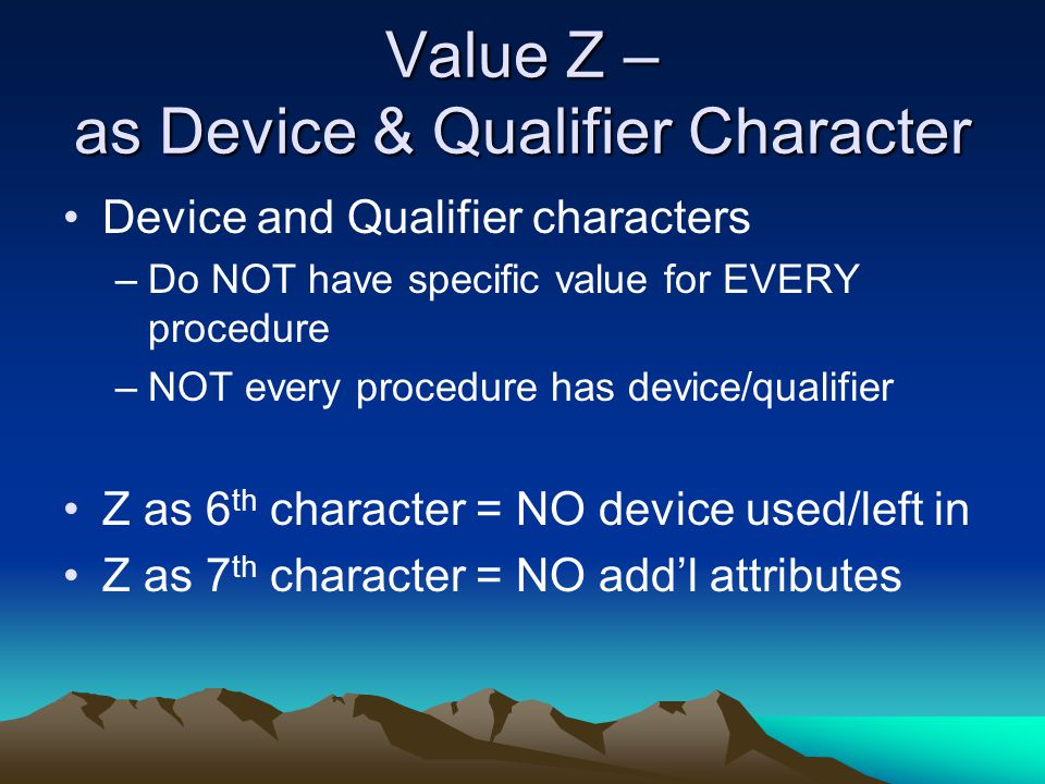 Value Z – as Device & Qualifier Character