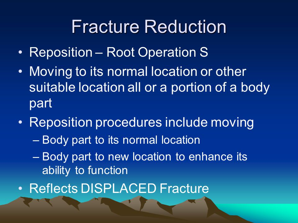 Fracture Reduction Reposition – Root Operation S