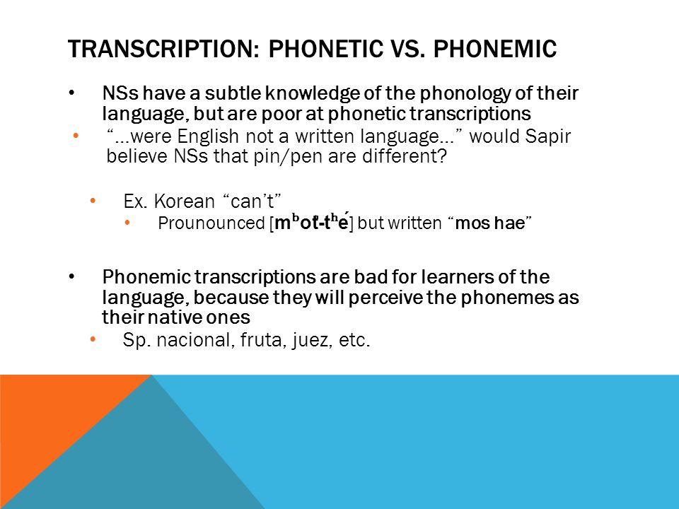 Transcription: Phonetic vs. phonemic