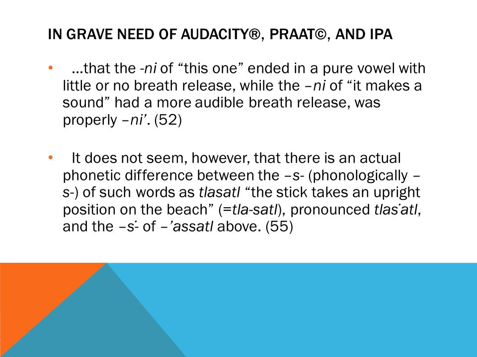 In grave need of audacity®, Praat©, and IPA
