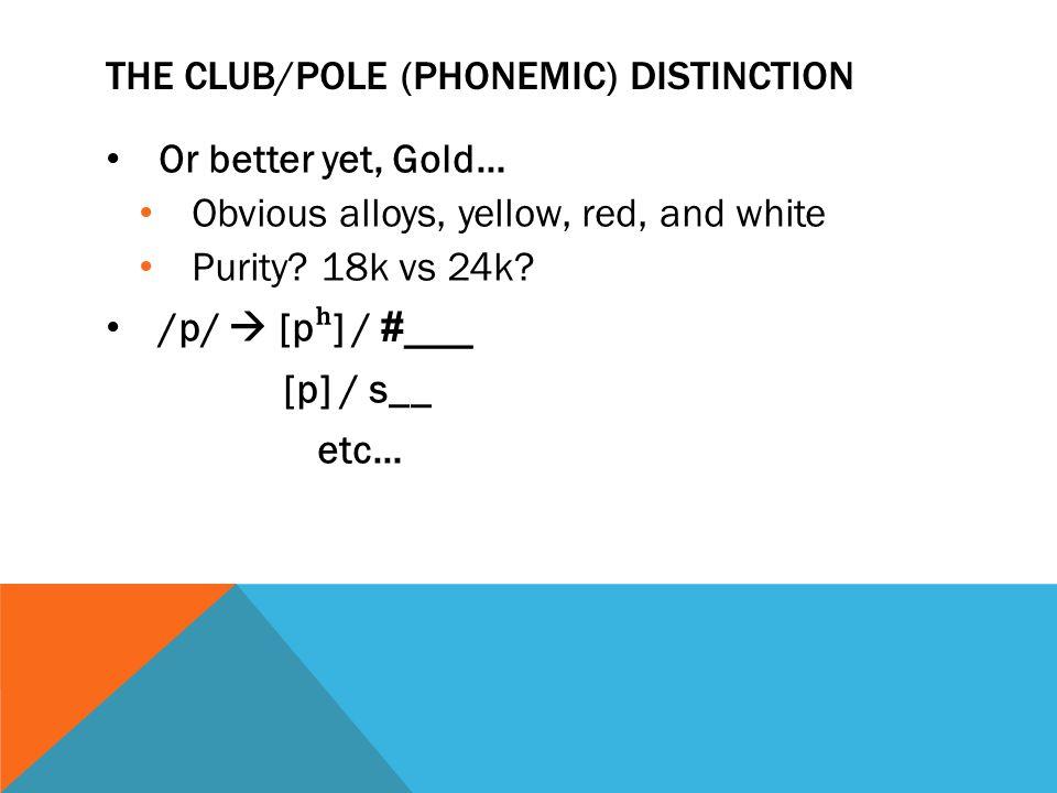 The Club/pole (phonemic) distinction