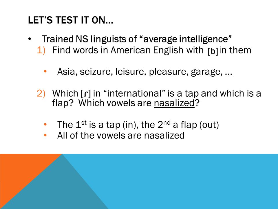 Let's Test it on… Trained NS linguists of average intelligence