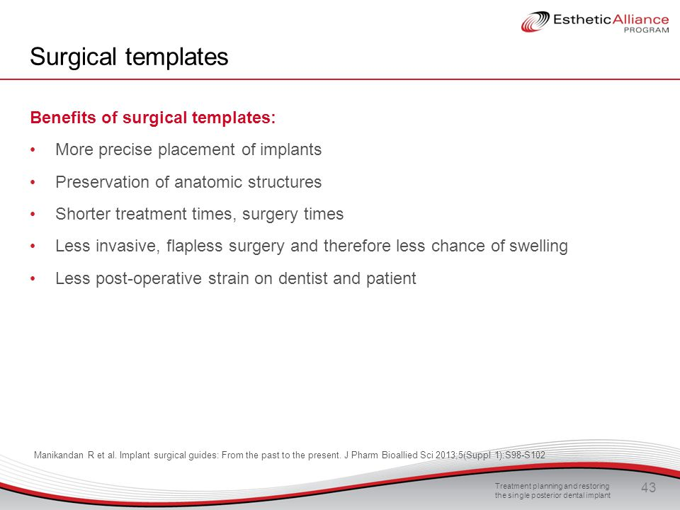 Surgical templates Benefits of surgical templates: