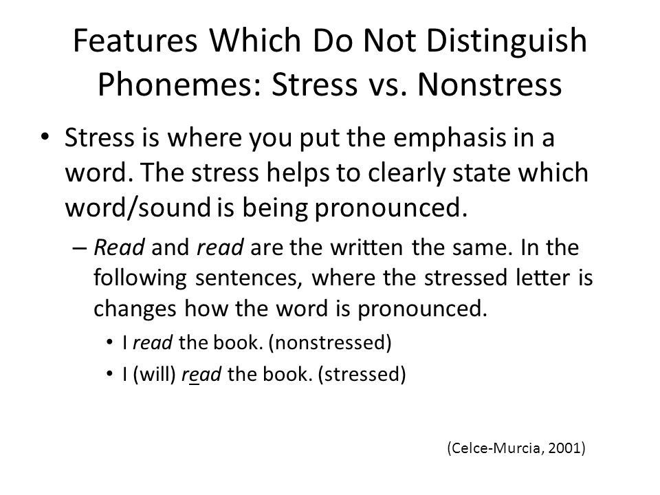 Features Which Do Not Distinguish Phonemes: Stress vs. Nonstress