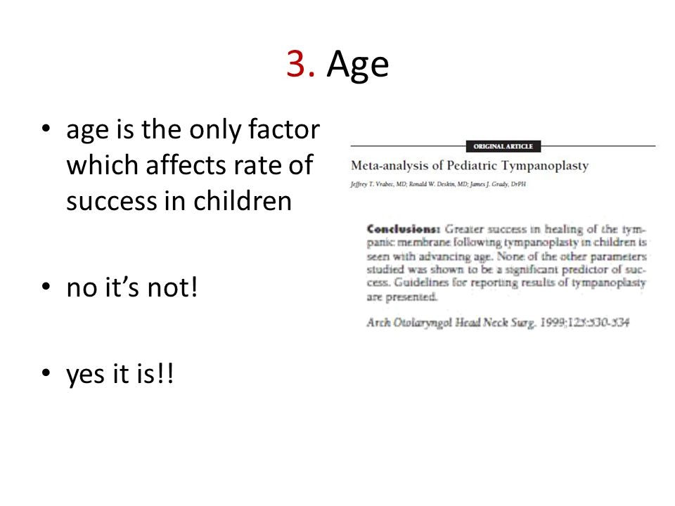 3. Age age is the only factor which affects rate of success in children no it's not! yes it is!!