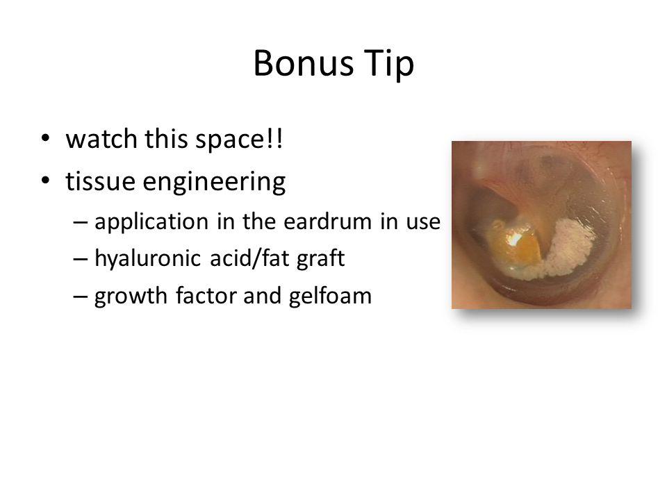 Bonus Tip watch this space!! tissue engineering