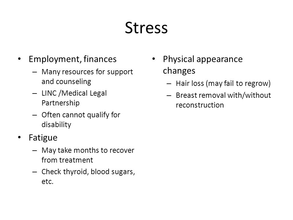 Stress Employment, finances Fatigue Physical appearance changes