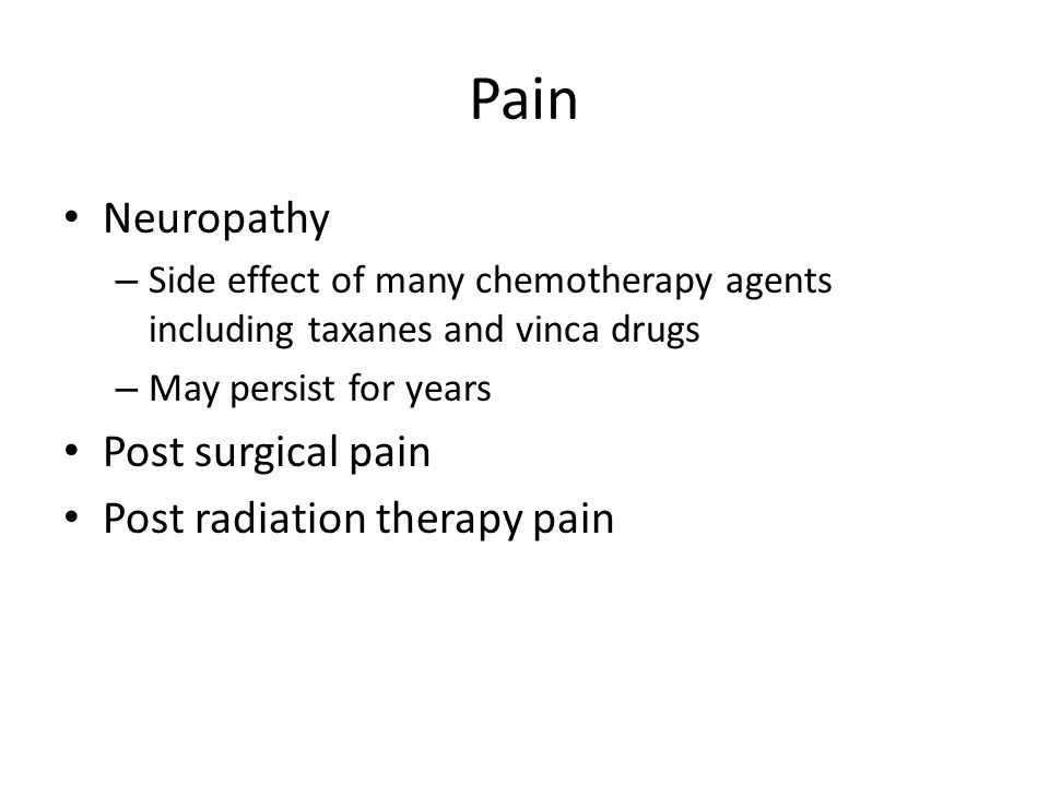 Pain Neuropathy Post surgical pain Post radiation therapy pain