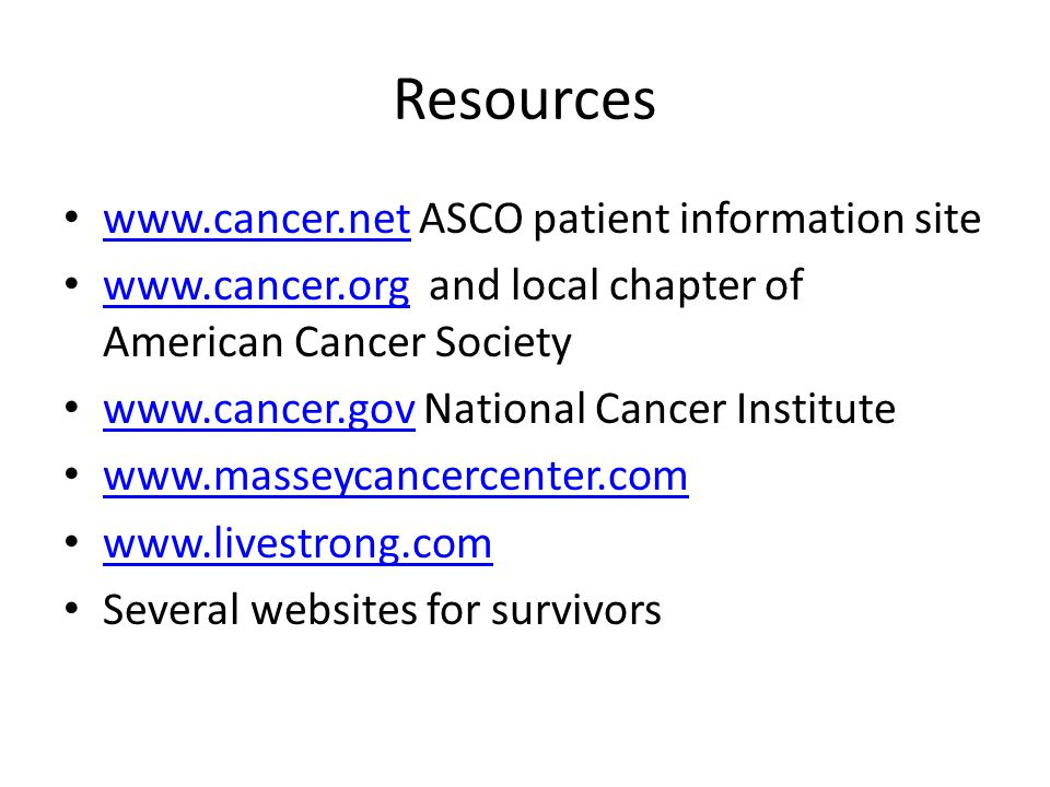 Resources www.cancer.net ASCO patient information site