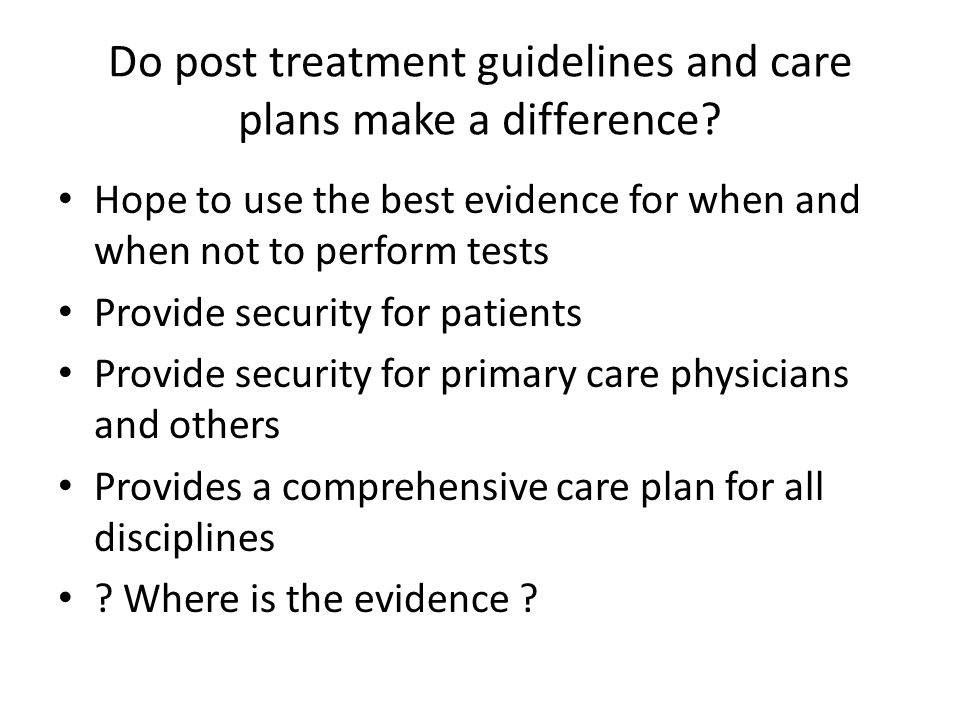 Do post treatment guidelines and care plans make a difference