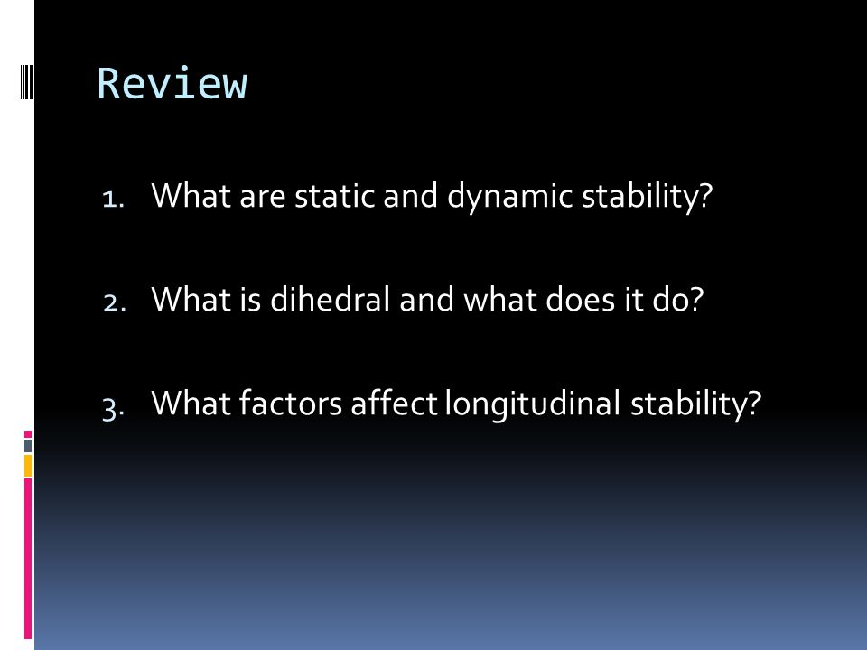 Review What are static and dynamic stability