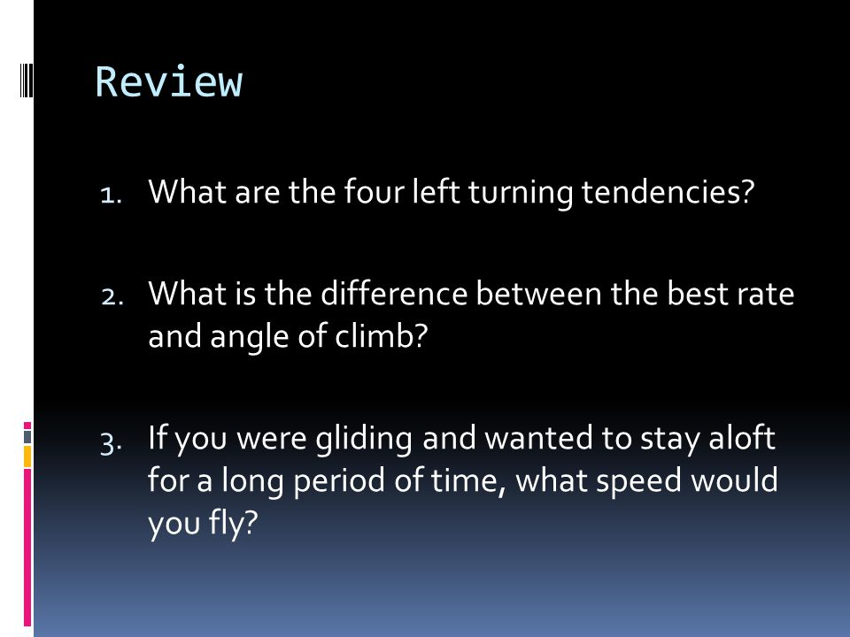 Review What are the four left turning tendencies