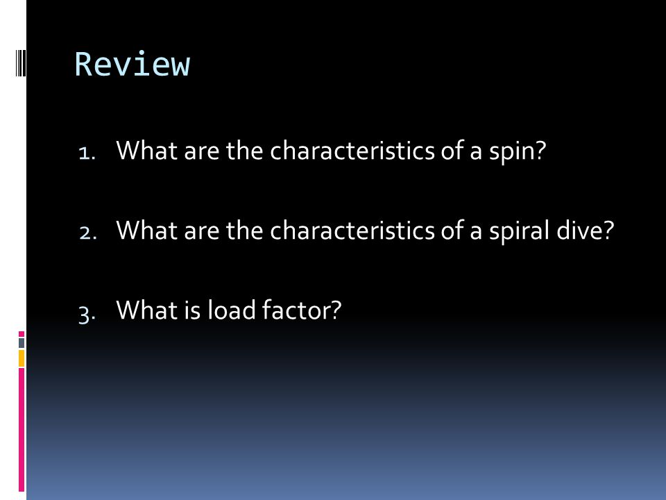 Review What are the characteristics of a spin