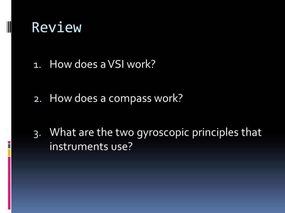 Review How does a VSI work How does a compass work