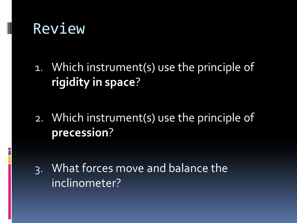 Review Which instrument(s) use the principle of rigidity in space