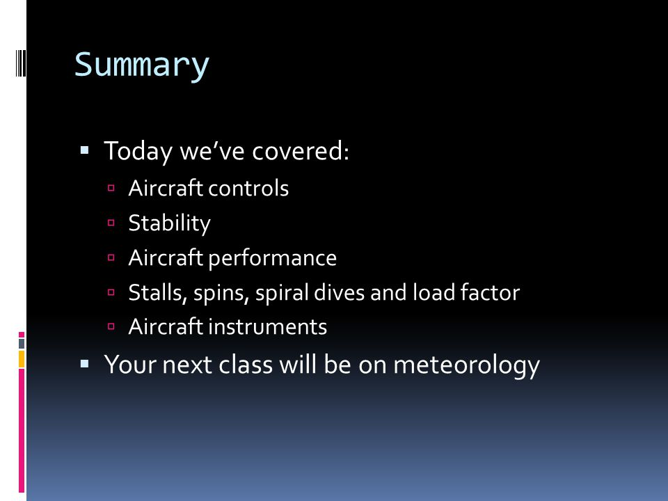 Summary Today we've covered: Your next class will be on meteorology